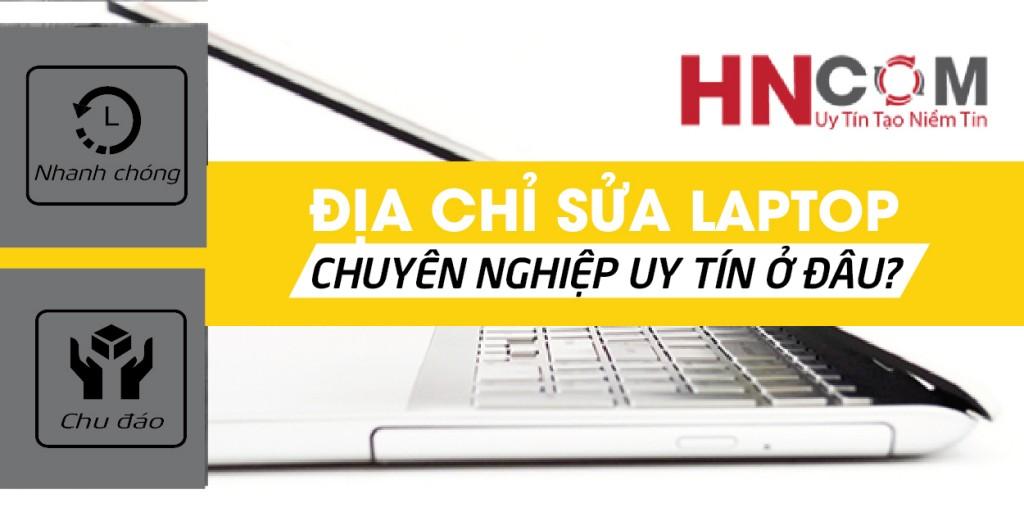 dia-chi-sua-laptop-chuyen-nghiep-uy-tin-o-dau