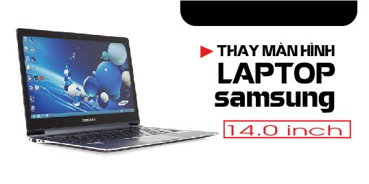 Thay màn hình laptop samsung 14.0 inch 1