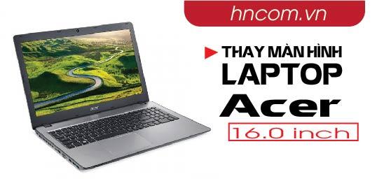 Thay màn hình laptop Acer 16.0 inch 1