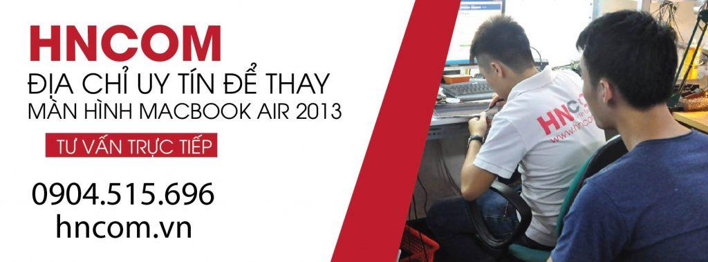 Địa chỉ uy tín để thay màn hình Macbook Air 2013 1