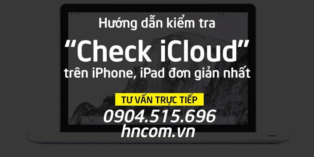 """Hướng dẫn kiểm tra """"Check iCloud"""" trên iPhone, iPad đơn giản nhất 1"""