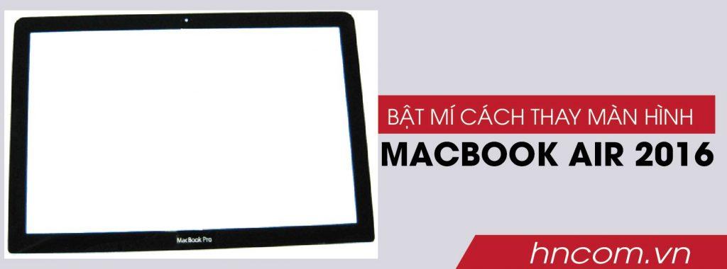 Bật mí cách thay màn hình macbook air 2016 1