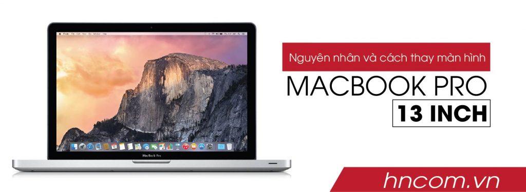 Nguyên nhân và cách thay màn hình macbook pro 13 inch 1
